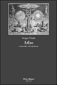 Atlas. Cartografie dell'esperienza