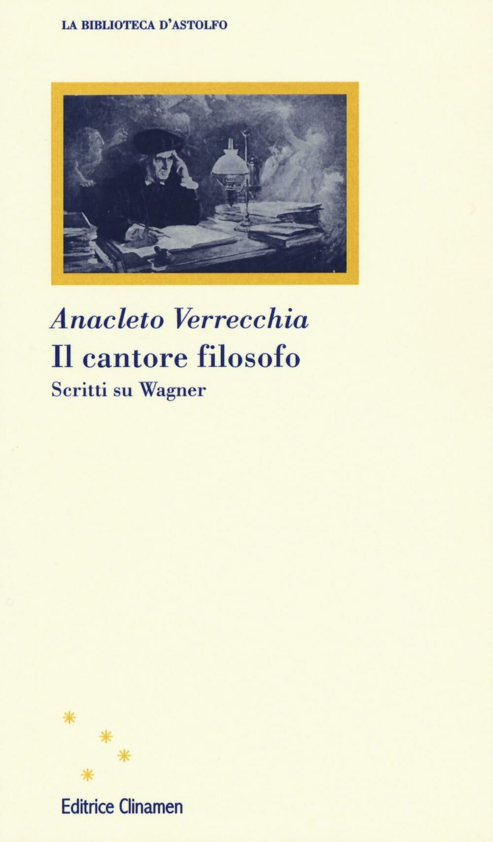 Il cantore filosofo. Scritti su Wagner
