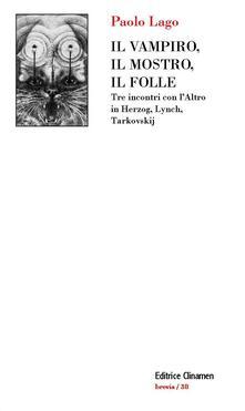 Amatigota.it Il vampiro, il mostro, il folle. Tre incontri con l'Altro in Herzog, Lynch, Tarkovskij Image