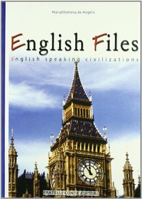 English files. English speaking civilization. Per le Scuole superiori - De Angelis M. Filomena - wuz.it