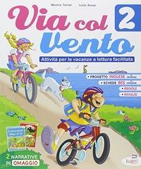 Via col vento. Attività per le vacanze a lettura facilitata. Per la Scuola elementare. Vol. 2