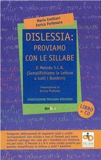 Dislessia. Proviamo con le sillabe. Con CD-ROM