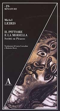 Il Il pittore e la modella. Scritti su Picasso - Leiris Michel - wuz.it