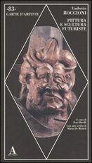 Libro Pittura e scultura futuriste Umberto Boccioni