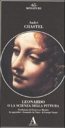 Leonardo da Vinci o la scienza della pittura-Lionardo da Vinci. Ediz. illustrata.pdf