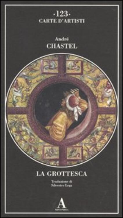 La grottesca - André Chastel - copertina