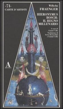 Hieronymus Bosch: il regno millenario - Wilhelm Fraenger - copertina