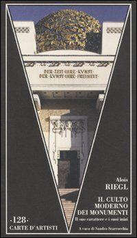 Il culto moderno dei monumenti. Il suo carattere e i suoi inizi