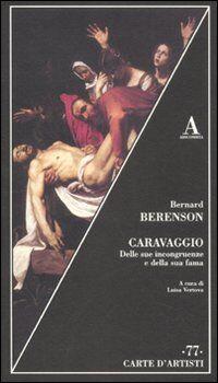 Caravaggio. Delle sue incongruenze e della sua fama