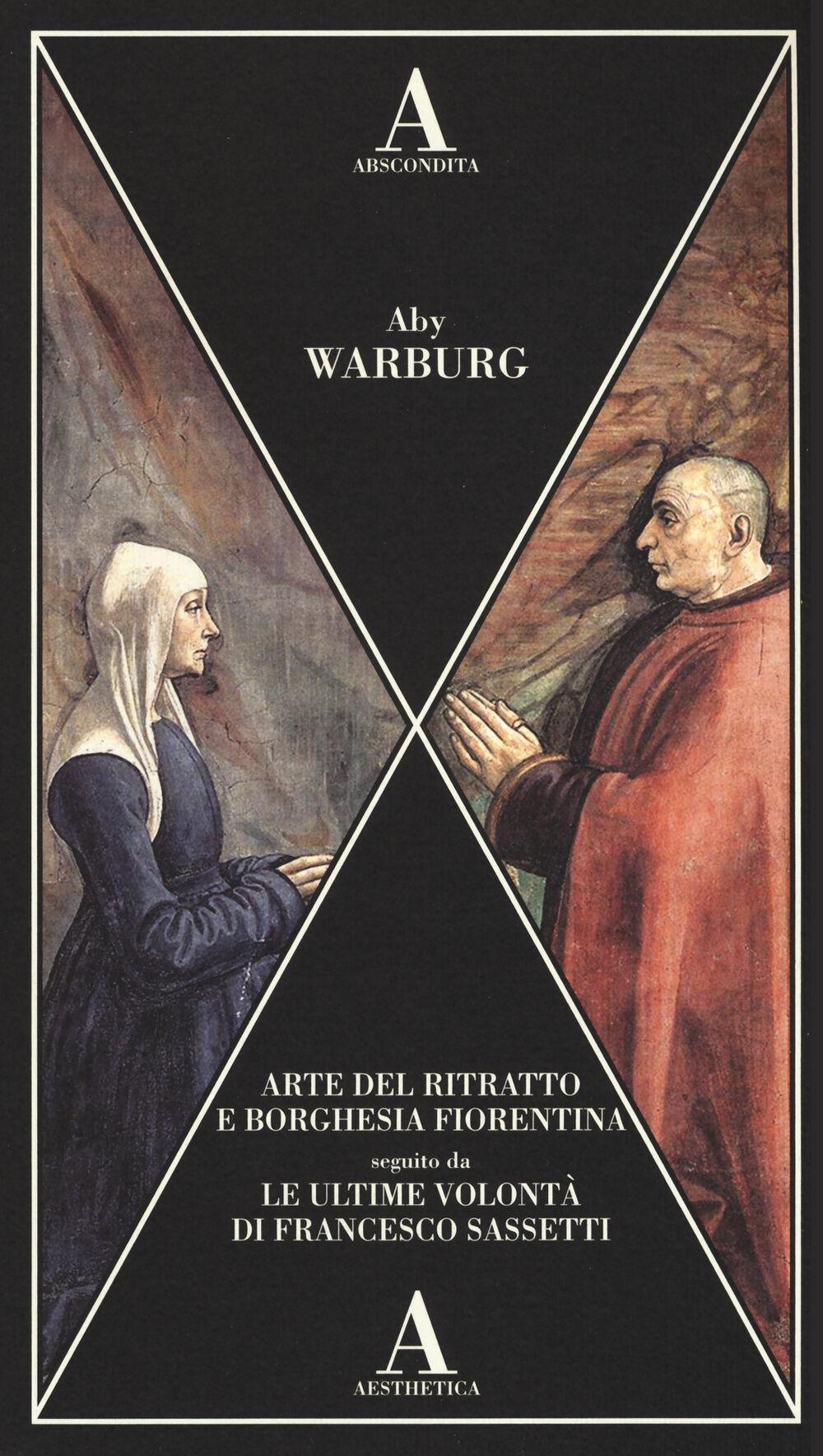 Arte del ritratto e borghesia fiorentina-Le ultime volontà di Francesco Sassetti