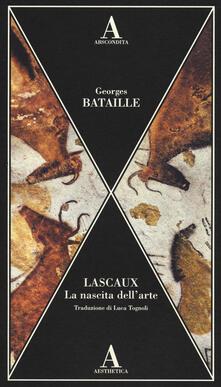 Lascaux. La nascita dell'arte - Georges Bataille - copertina