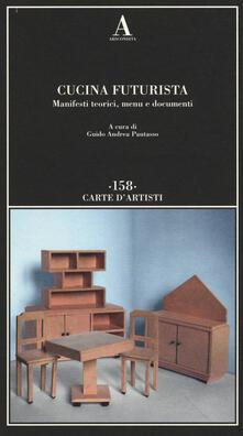 Cucina futurista. Manifesti teorici, menu e documenti.pdf