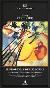 Il problema delle forme e l'almanacco del cavaliere azzurro. Ediz. illustrata