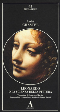 Leonardo da Vinci o la scienza della pittura-Lionardo da Vinci - Chastel André Vasari Giorgio - wuz.it