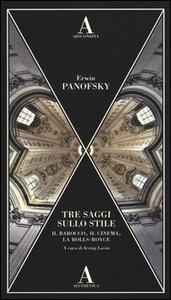 Tre saggi sullo stile. Il barocco, il cinema e la Rolls-Royce