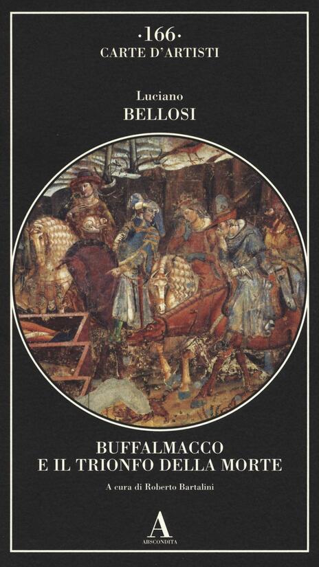 Buffalmacco e il trionfo della morte. Ediz. illustrata - Luciano Bellosi - 3