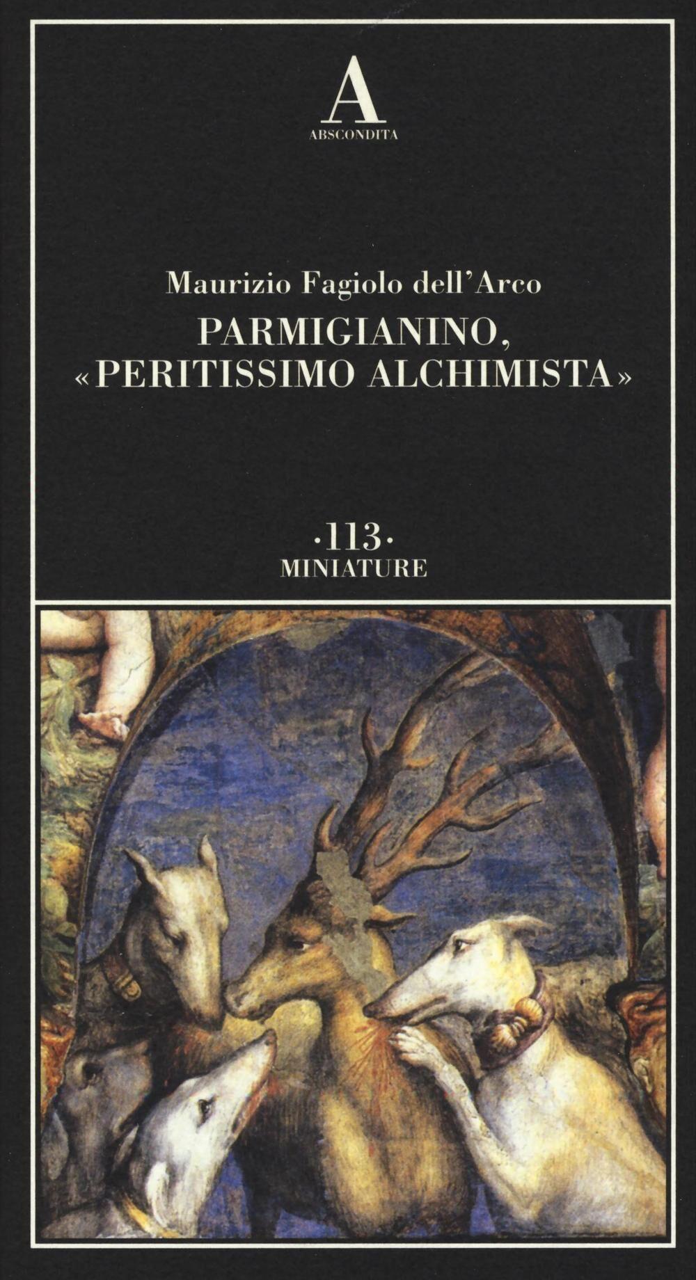 Parmigianino, «peritissimo alchimista»