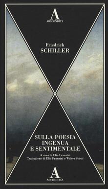 Sulla poesia ingenua e sentimentale - Friedrich Schiller - copertina