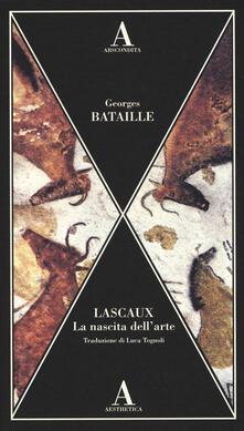 Lascaux. La nascita dell'arte
