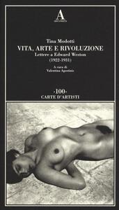 Vita, arte e rivoluzione. Lettere a Edward Weston (1922-1931)