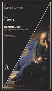 Rembrandt. Un saggio di filosofia dell'arte