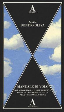 Manuale di volo. Dal mito greco allarte moderna, dalle avanguardie storiche alla transavanguardia.pdf