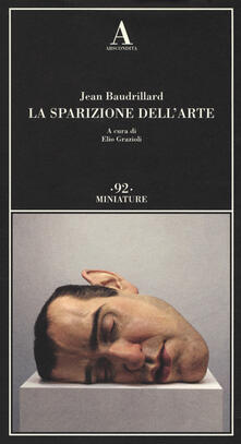 La sparizione dell'arte - Jean Baudrillard - copertina