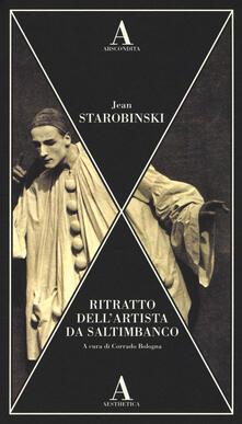 Ritratto dell'artista da saltimbanco - Jean Starobinski - copertina