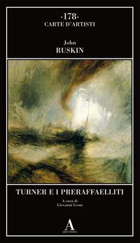 Turner e i preraffaelliti - Ruskin John - wuz.it