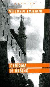 L' enigma di Urbino. La città scomparsa