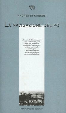 La navigazione del Po - Andrea Di Consoli - copertina