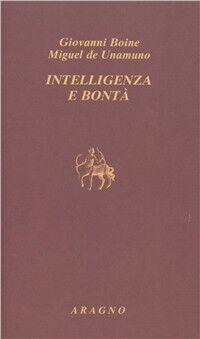Intelligenza e bontà. Saggi, recensioni e lettere sul modernismo religioso