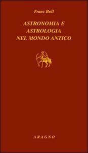 Astronomia e astrologia nel mondo antico