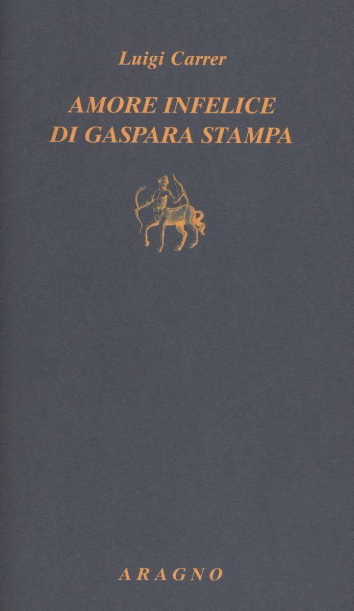 Amore infelice di Gaspara Stampa