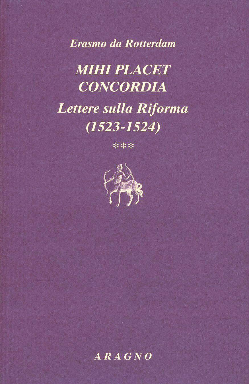 Mihi placet concordia. Lettere sulla Riforma (1523-1524). Vol. 3