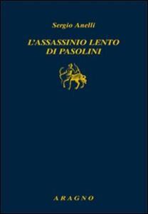 L' assassinio lento di Pasolini