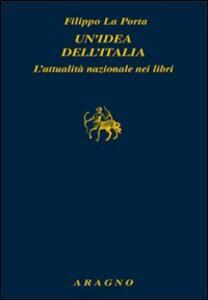 Un' idea dell'Italia. L'attualità nazionale nei libri