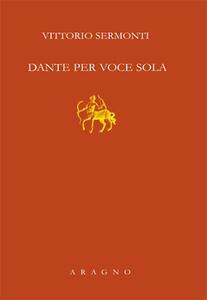 Dante per voce sola
