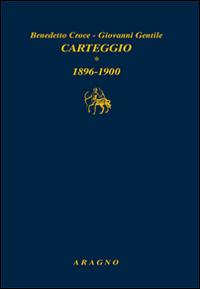 Carteggio. Vol. 1: 1896-1900.