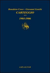Carteggio. Vol. 2: 1901-1906.