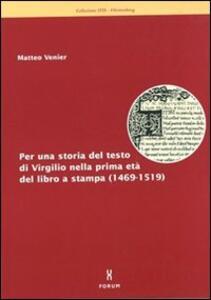Per una storia del testo di Virgilio nella prima età del libro a stampa (1469-1519)