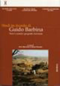 Studi in ricordo di Guido Barbina. Vol. 1: Terre e uomini: geografie incrociate.