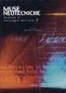 Muse neotecniche. Ricerche di sociologia nell'arte. Vol. 2