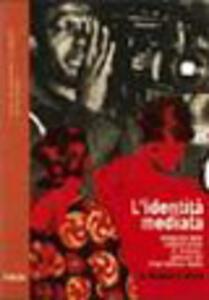 L' identità mediata. Etnografia delle comunicazioni di diaspora: i ghanesi del Friuli Venezia Giulia