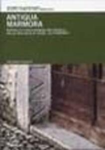 Antiqua Marmora. Reperti di epoca romana nei castelli della provincia di Udine. Un itinerario