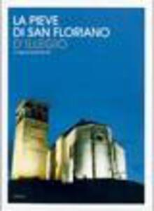 La pieve di San Floriano d'Illegio. Archeologia, storia, arte, tradizione