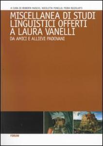 Miscellanea di studi linguistici offerti a Laura Vanelli da amici e alievi padovani