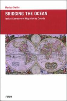 Bridging the ocean. Italian literature of migration to Canada