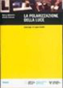 Libro La polarizzazione della luce. Catalogo di esperimenti