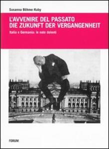 L' avvenire del passato-Die Zukunft der Vergangenheit. Italia e Germania: le note dolenti